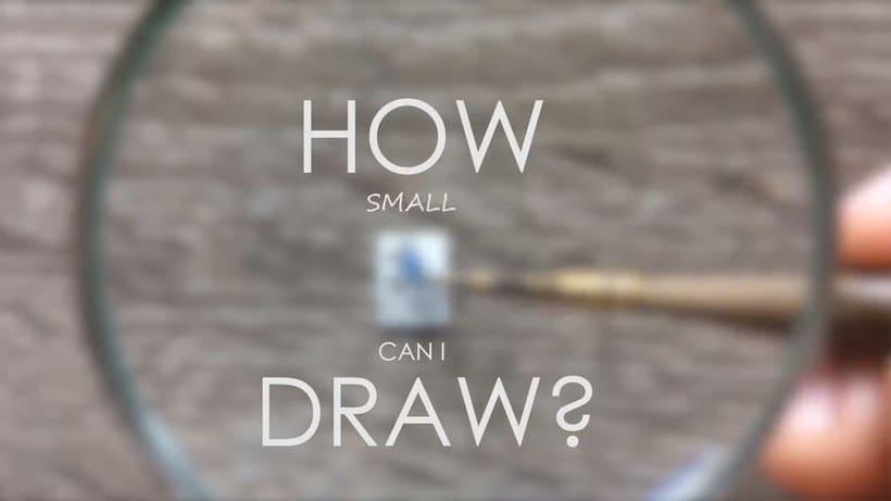 ¿Cuál es la ilustración más pequeña que has dibujado? 1
