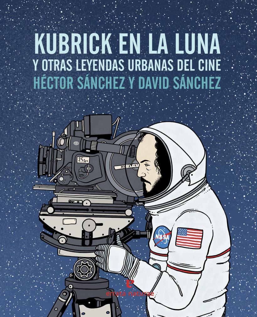 Kubrick en la luna y otras leyendas urbanas del cine 0