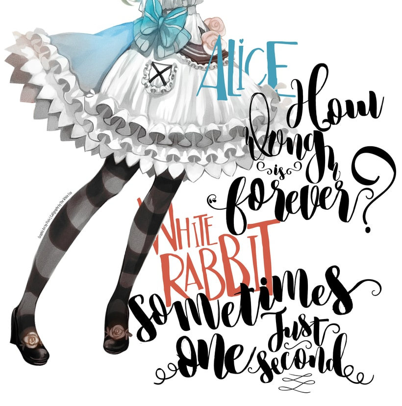 "Alice | ""I miss you a second, I miss you forever...""  Calligraphy by The White Fox 