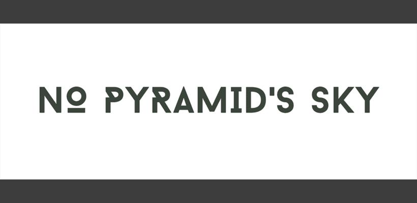 No Pyramid's Sky 0
