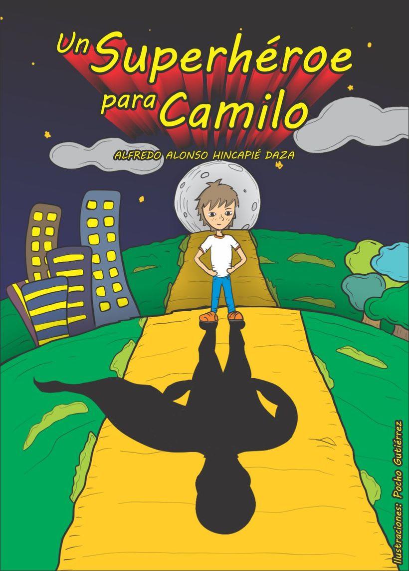 """Ilustraciones para """"Un Superhéroe para Camilo"""" - Autor: Alfredo Alonso Hincapié Daza 0"""