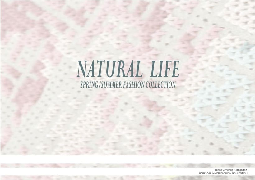 """""""NATURAL"""" SPRING SUMMER COLLECTION -1"""