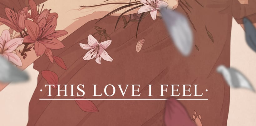 """THIS LOVE I FEEL"" 11"