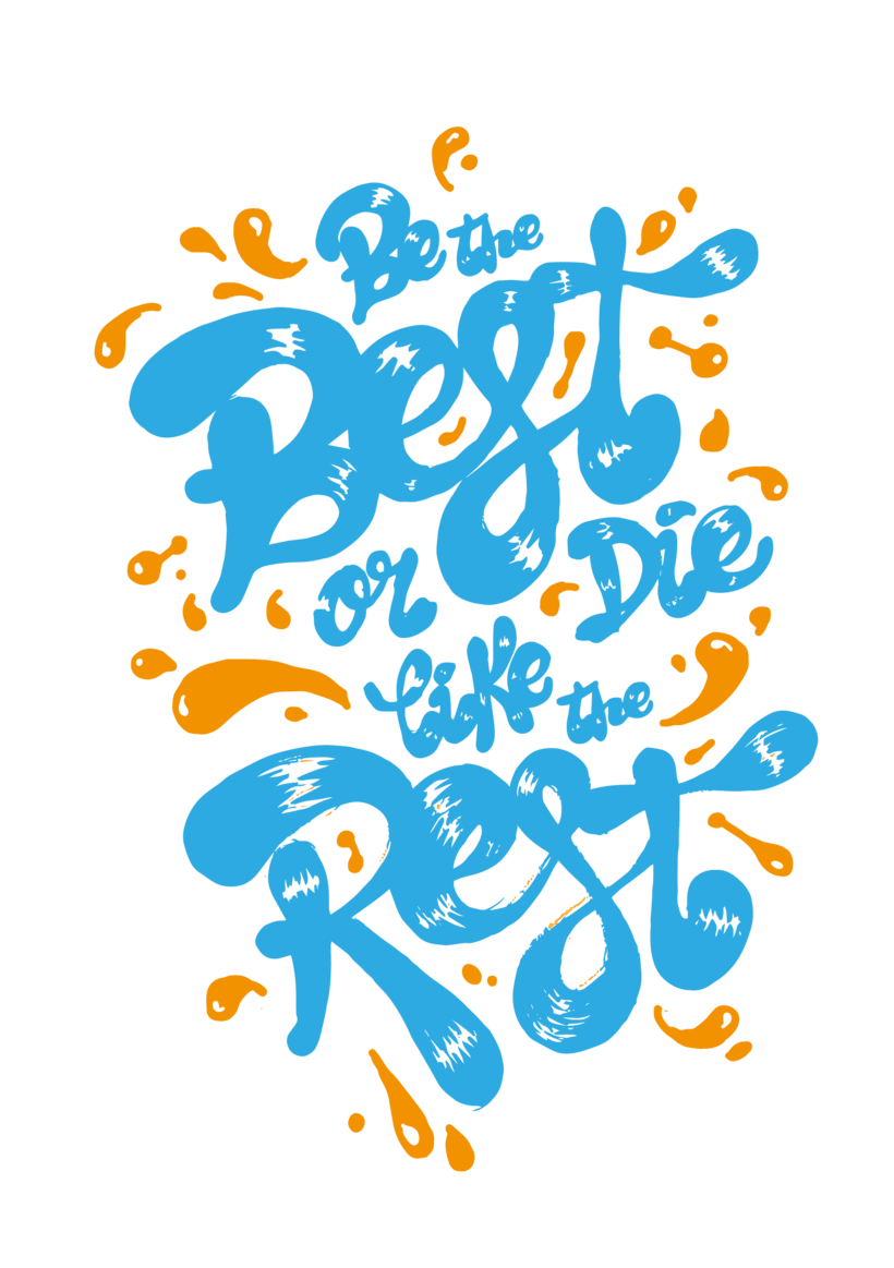 Lettering · Be the best or die like the rest · 0