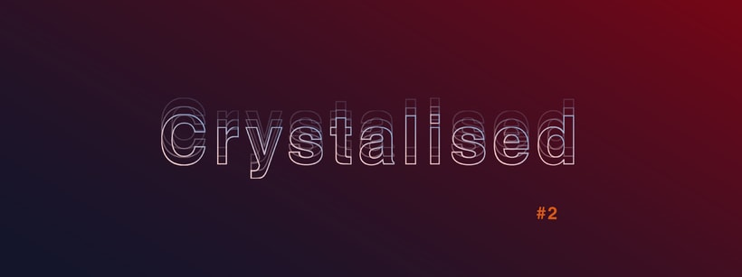Crystalised #2 0