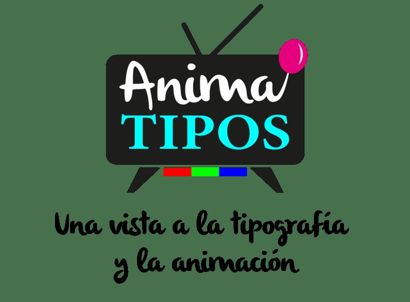 Diseño de Tipografía y animación - Anima TIPOS -1
