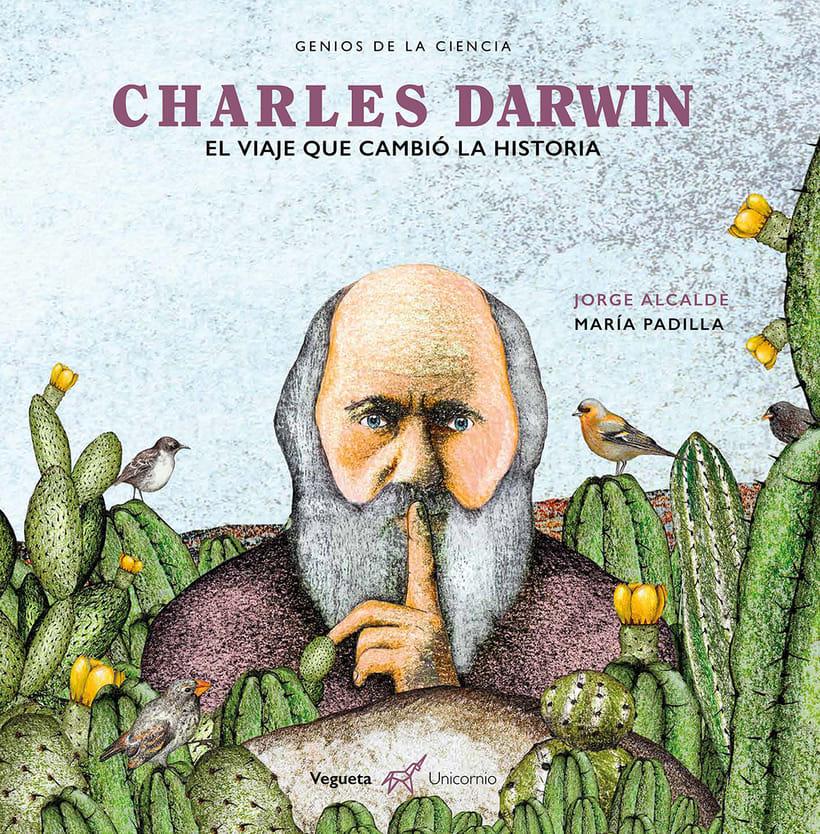 Charles Darwin. El viaje que cambió la historia 0