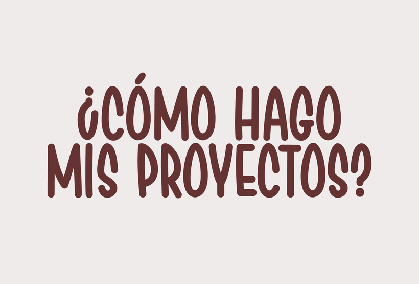 ¿Cómo hago mis proyectos? 0