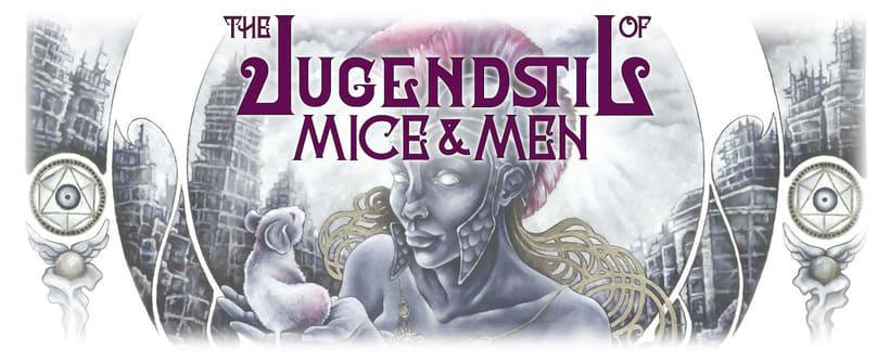 THE JUGENDSTIL OF MICE&MEN 0