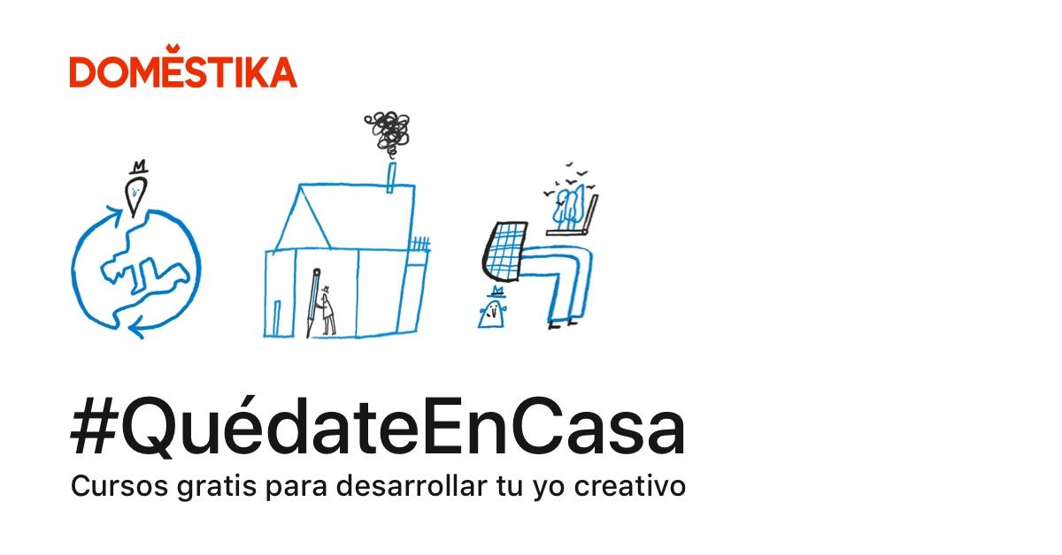 QuédateEnCasa | Cursos gratis de creatividad online - Domestika ...